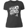 Got a Secret - T-Shirt-T-Shirt-CustomCat-Women's T-Shirt-Heavy Metal-X-Small