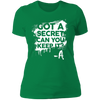 Got a Secret - T-Shirt-T-Shirt-CustomCat-Women's T-Shirt-Kelly Green-X-Small