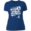 Got a Secret - T-Shirt-T-Shirt-CustomCat-Women's T-Shirt-Royal Blue-X-Small
