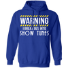 I Break Out Into Show Tunes - Hoodie-Hoodie-CustomCat-Royal Blue-S-