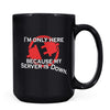 Server is Down - 11oz/15oz Black Mug-Coffee Mug-CustomCat-15oz Mug-Black-