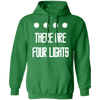 There Are Four Lights - Hoodie-Hoodie-CustomCat-Irish Green-S-