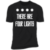 There Are Four Lights - T-Shirt-T-Shirt-CustomCat-Men's T-Shirt-Black-S