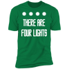 There Are Four Lights - T-Shirt-T-Shirt-CustomCat-Men's T-Shirt-Kelly Green-S