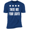 There Are Four Lights - T-Shirt-T-Shirt-CustomCat-Men's T-Shirt-Royal Blue-S