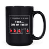Too Dangerous - 11oz/15oz Black Mug-Coffee Mug-CustomCat-15oz Mug-Black-