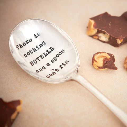 "Vintage Hand Stamped Tea Spoon ""There is Nothing Nutella and a Spoon Can't Fix"""