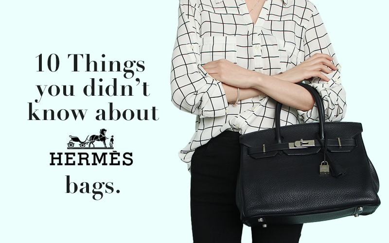 10 Things You Didn t Know About Hermès Bags – Reloved d3d448de404b8