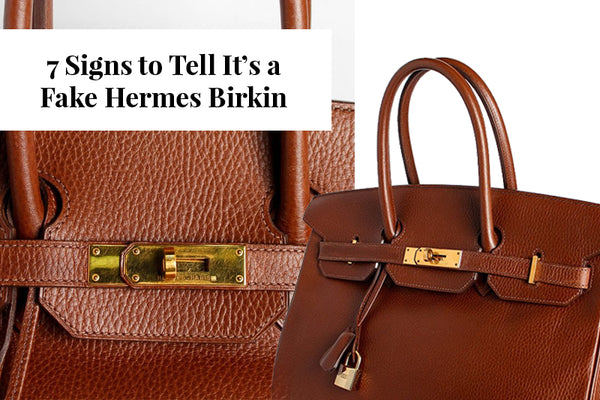 7 Signs to Tell It s a Fake Hermes Birkin – Reloved 90a3a124e421e