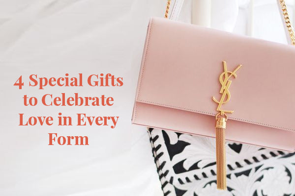 4 Special Gifts to Celebrate Love in Every Form