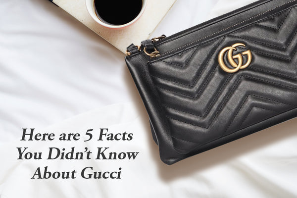 Here are 5 Facts You didn't Know About Gucci