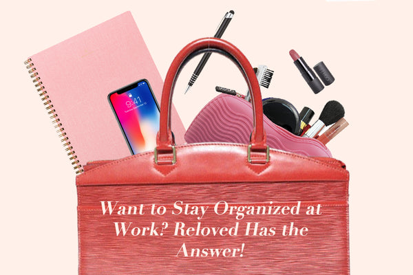 Want to Stay Organized at Work? Reloved Has the Answer!