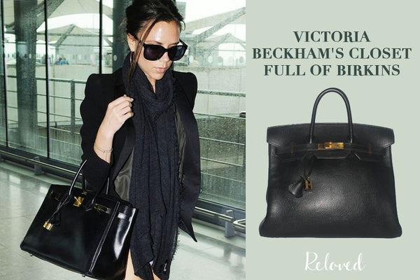 3a8972def8 VICTORIA BECKHAM S CLOSET FULL OF BIRKINS – Reloved