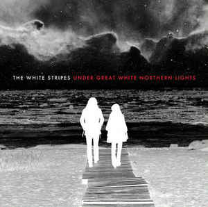 The White Stripes ‎– Under Great White Northern Lights