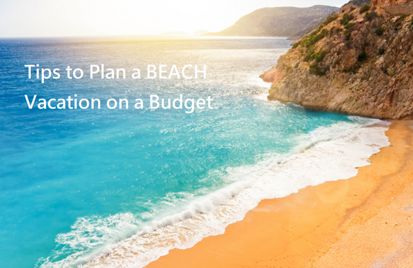 Planning a Beach Vacation in Cheapest Way - Here is how ...