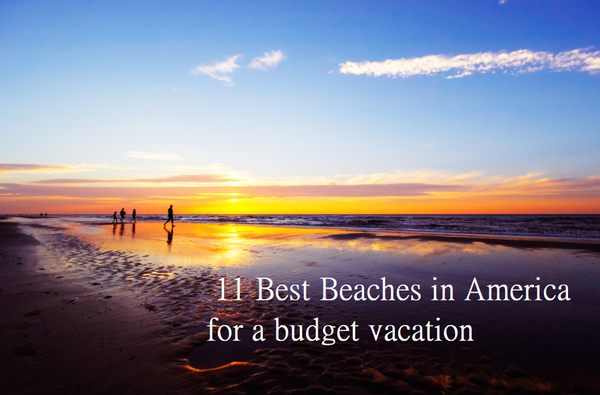 11 Best Beaches in America for a budget vacation