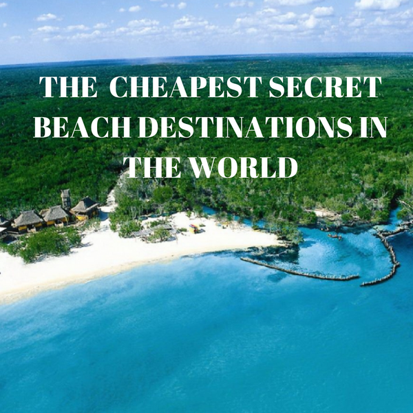 The  cheapest secret beach destinations in the world