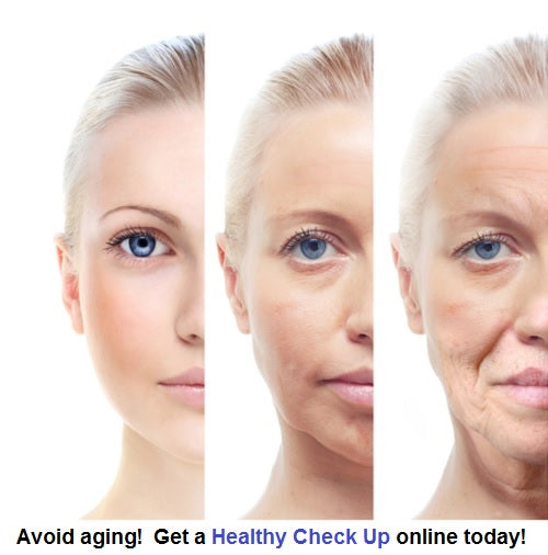 Stop aging and get a healthy check up online!
