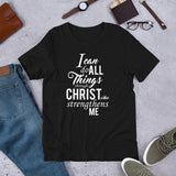 I Can Do All Things Through Christ Unisex T-Shirt