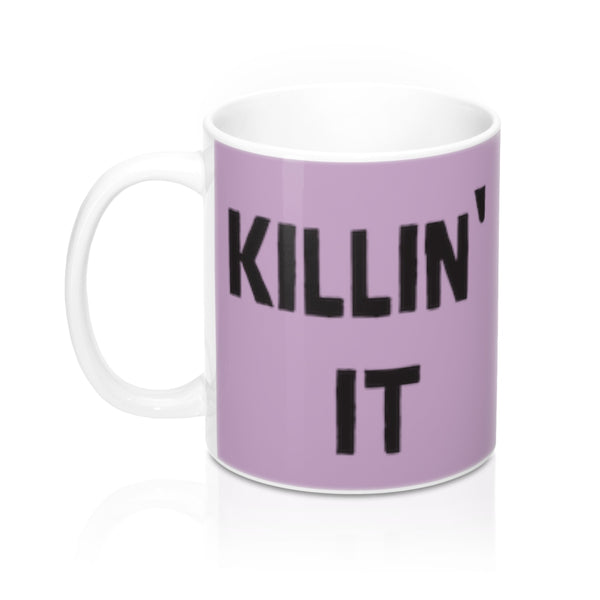 Killin' It Coffee Mug 11oz