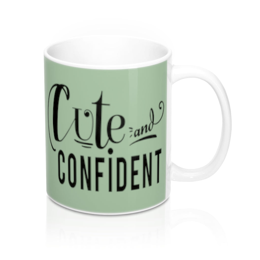 Cute and Confident Coffee Mug 11oz