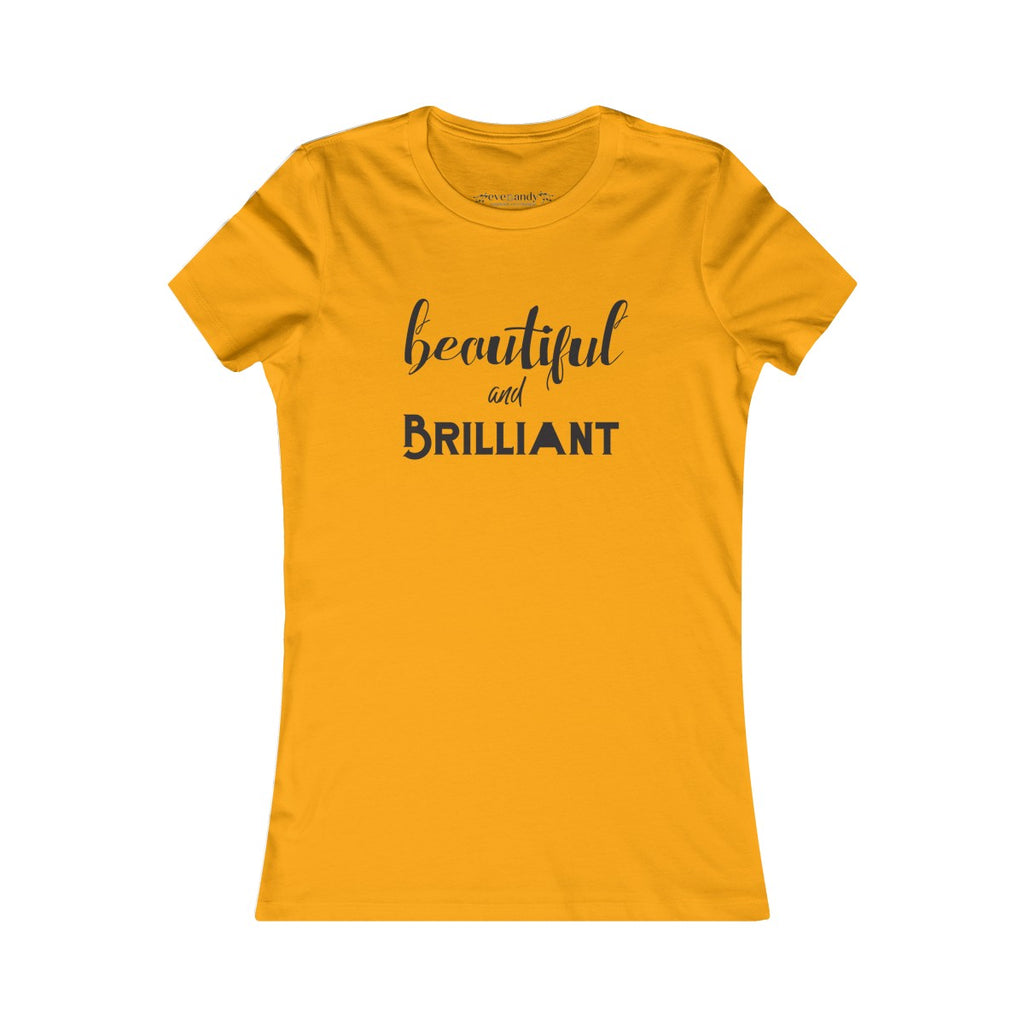 Beautiful -n- Brilliant: Women's Favorite Tee
