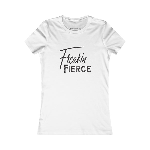 Freakin' Fierce: Women's Favorite Tee