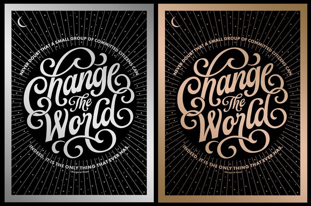 """Change The World"" Poster"