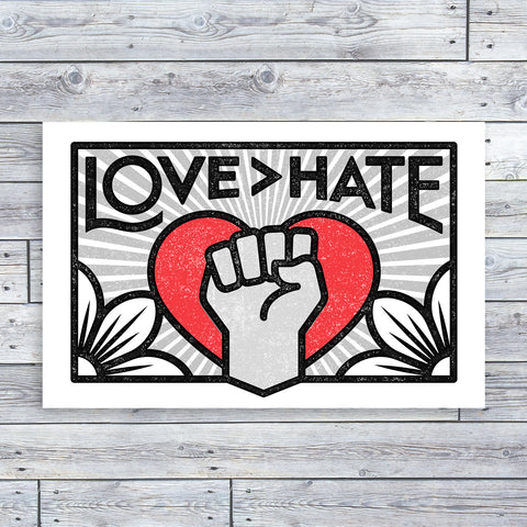 Love > Hate Unframed Print — 11 x 17""