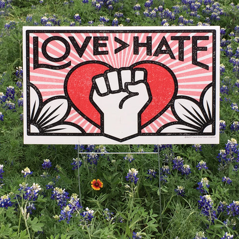 LOVE > HATE Yard Sign