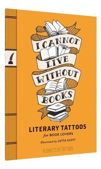 I Cannot Live Without Books Tattoos