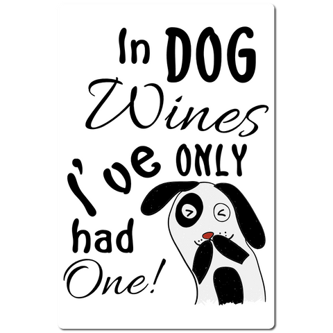 In Dog Wines I've only had ONE shirt - Fame Collectibles