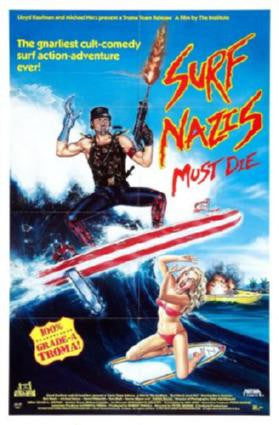 Surf Nazis Must Die Movie Poster 24in x 36in - Fame Collectibles