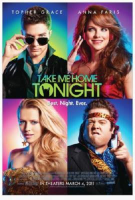 Take Me Home Tonight Poster 24inx36in - Fame Collectibles