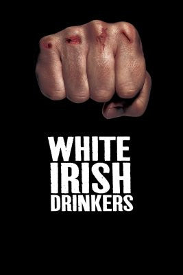 White Irish Drinkers Movie Poster 24x36 - Fame Collectibles
