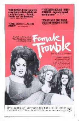 Female Trouble Poster 24inx36in - Fame Collectibles