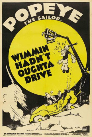 Popeye Wimmin Hadnt Oughta Drive Poster 24x36 - Fame Collectibles