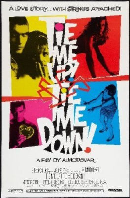 Tie Me Up Tie Me Down Poster 24inx36in - Fame Collectibles