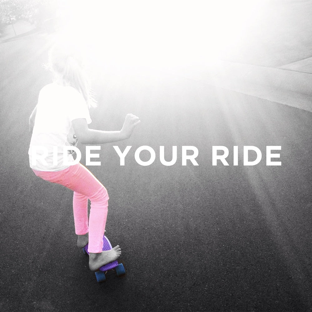 The LetterNote Manifesto #18 — Ride Your Ride