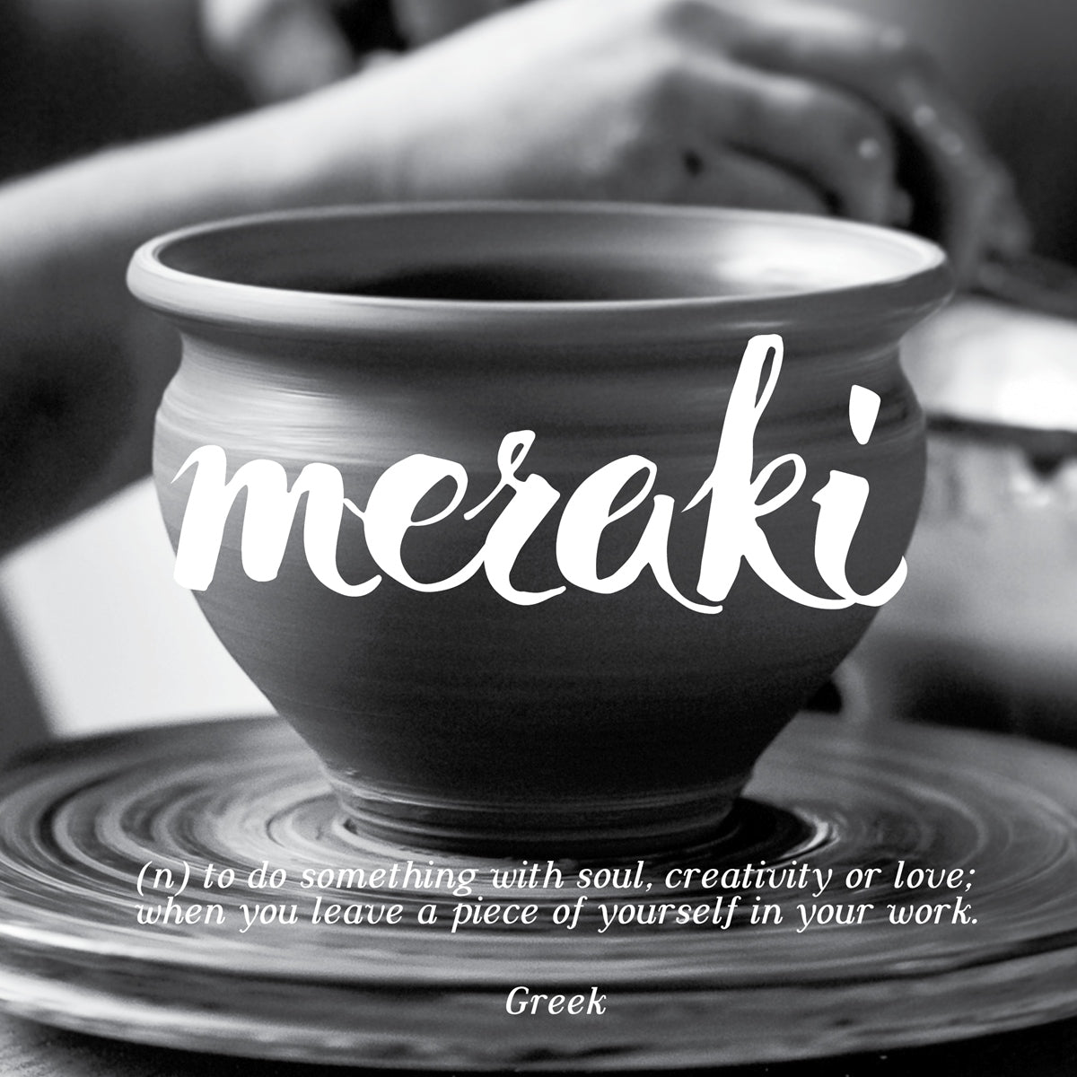 Meraki - to do something with soul, creativity or love, when you leave a piece of yourself in your work, LetterNote Joy of Living