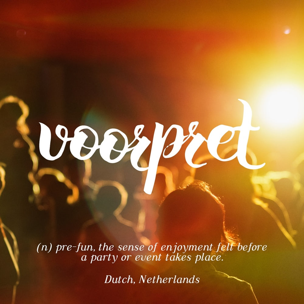 Voorpret - pre-fun, the sense of enjoyment felt before a party or event takes place, LetterNote Joy of Living