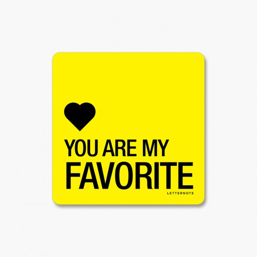 you are my favourite magnet