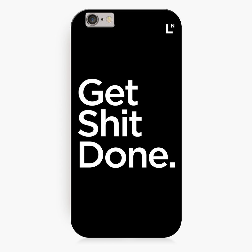 Get Shit Done iPhone 6/6S/6 plus/6s plus Cover