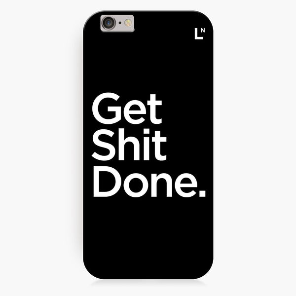 Get Shit Done iPhone 7/7 plus Cover