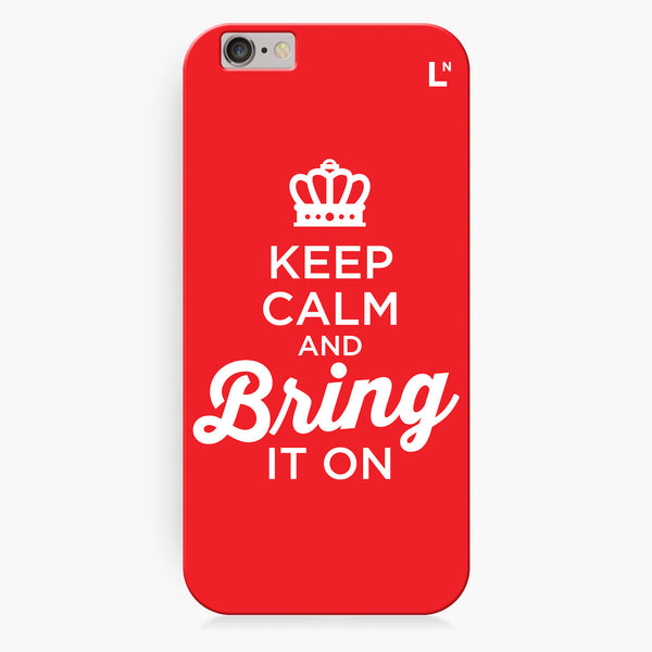 Keep Calm and Bring It On iPhone 7/7 plus Cover
