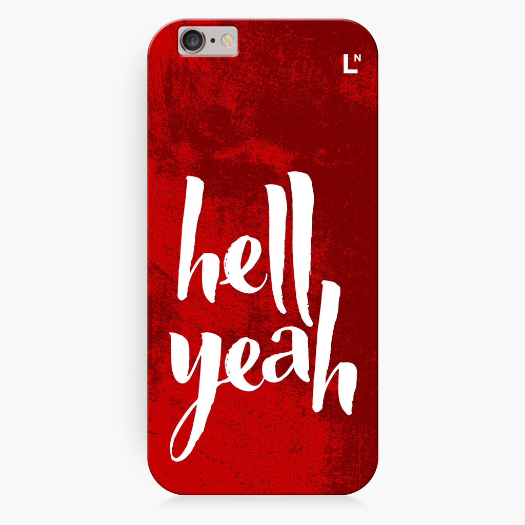 Hell Yeah iPhone 6/6S/6 plus/6s plus Cover