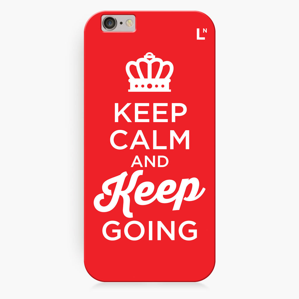 Keep Calm and Keep Going iPhone 6/6S/6 plus/6s plus Cover