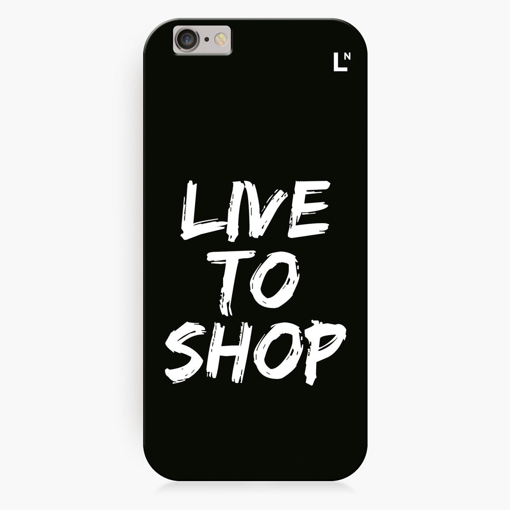 Live to shop iPhone 6/6S/6 plus/6s plus Cover