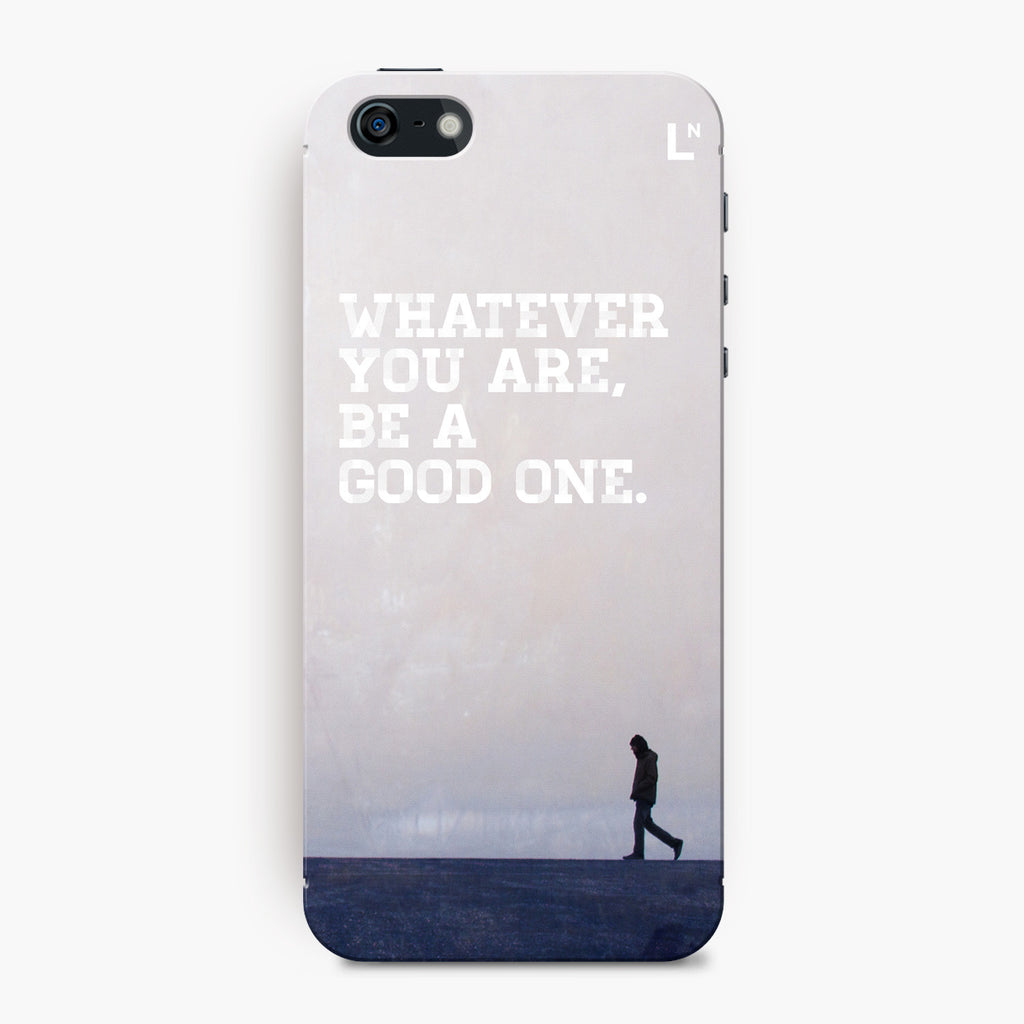Be A Good One iPhone 5/5s/5c/SE Cover