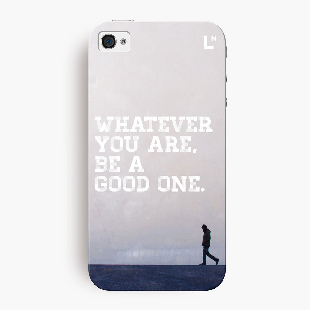 Be A Good One iPhone 4/4s Cover